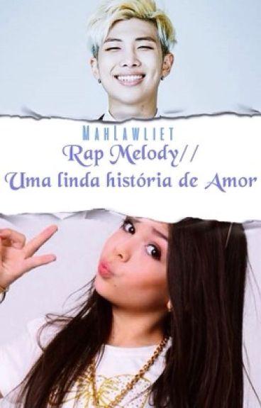 Rap Melody// Uma linda história de amor entre Mc Melody e Rap Monster