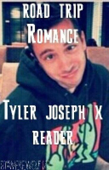Road Trip Romance (Tyler joseph x reader)