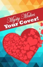 Mysty Makes Your Cover! - Cover Shop - OPEN ✅ by MissMysteryGame