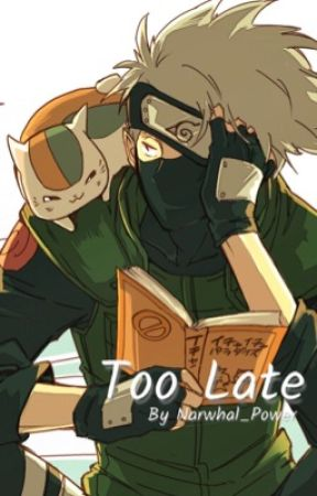 Too Late | Kakashi Hatake by Narwhal_Power