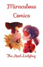 Miraculous Comics by The_Real_Ladybug