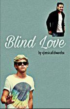 Blind Love (Niam Horayne FF) by JerrieLarryLashton