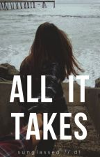 All It Takes by badostrophy