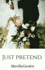 Just Pretend |Completed| by MarillaGarden