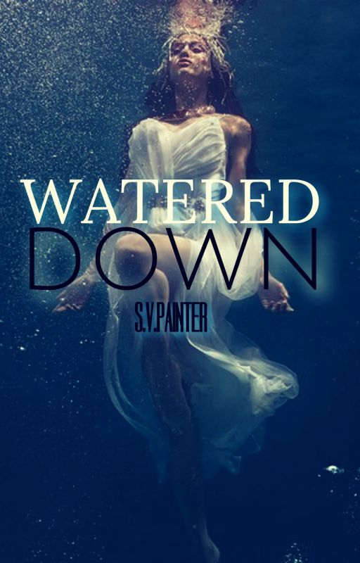 Watered Down by Shelby_Painter