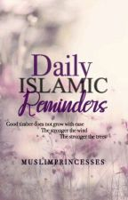 Daily ( Islamic) Reminders by Muslimprincesses