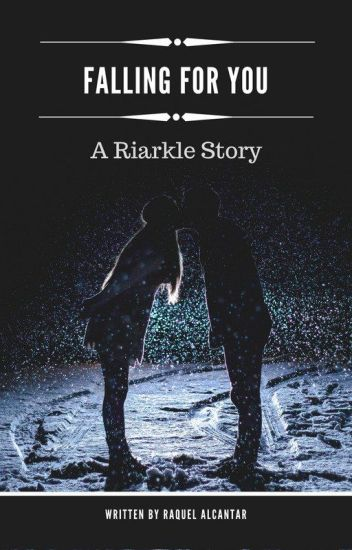 Falling For You (A Riarkle Story)