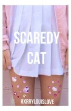 ◌◌scaredy cat◌◌l.s. by HxrryLouisLove
