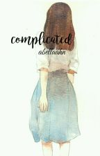 Complicated [✔] by abellaahn