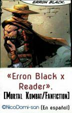 «Erron Black x Reader». [Mortal Kombat X](Español) by NicoDomi-san