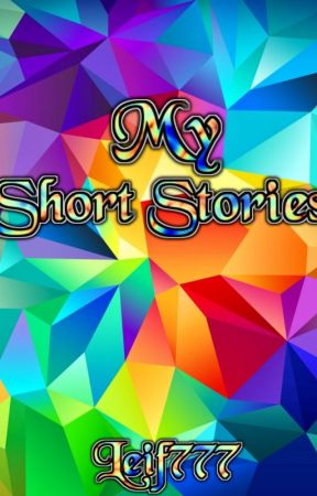 My Short Stories by Leif777
