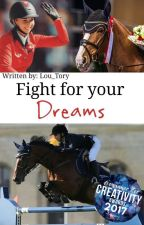 Fight For Your Dream by Lou_Tory