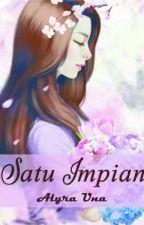 SATU IMPIAN (Sudah Terbit) by Alyra_Una
