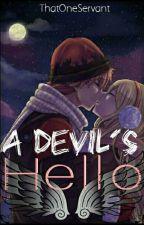 A Devil's Hello by Juvia4LIFE