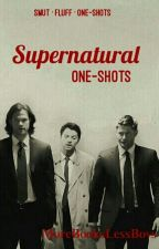 Supernatural One-Shots  by MoreBooksLessBoys