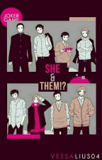 She and Them?! by Vessalius04