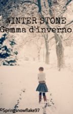 WINTER STONE - Gemma d'inverno  by Springsnowflake97