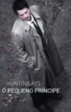 o pequeno príncipe // destiel by huntingays