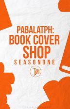 PabalatPH Book Cover Shop (Season 1: Closed) by PabalatPH