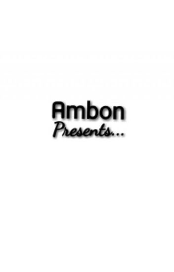 AMBON Presents..