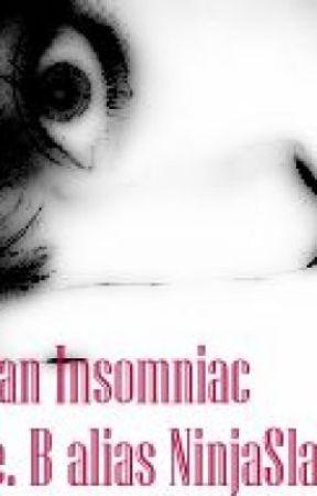 Diary of an Insomniac by NinjaSlayer