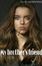 My Brother's Best Friend | | TEMPORALMENTE PAUSADA by xwarmnessoul__