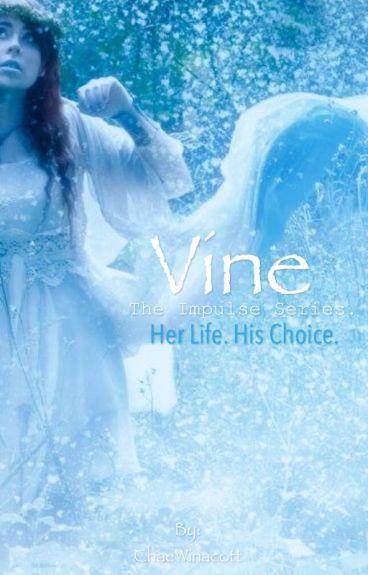 Vine - The Impulse Series. by ChaeWinacott