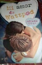 Mi amor de wattpad by catagallardo2004