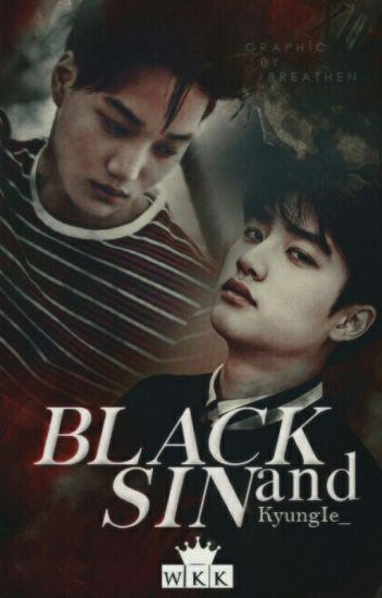 BLACK AND SİN 1 [KAİSOO]✔ #Wattys2017
