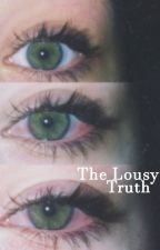 The Lousy Truth (Kellic) by kellicASMR