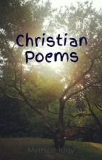 Christian Poems by Mythical_Kitty