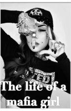 The life of a mafia girl by ohana_is_boi