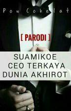 Suamikoe CEO Terkaya Dunia Akhirot [PARODI] by VodcaWhiskey
