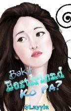 Bakit Bestfriend Ko Pa?  by _Layyla