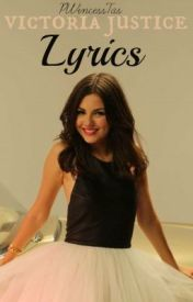 Victoria Justice Lyrics by AMEEZYSgurlX