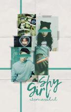 Shy Girl [1/1 End] by snhralsalsabila