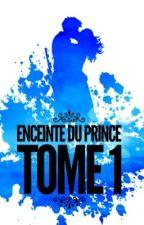 Le jour où tout a basculer, enceinte du prince(en correction) by Valerieloveeee