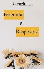 Perguntas e Respostas by LucianaRamos2005