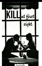 KILL At First Sight by Xashiella