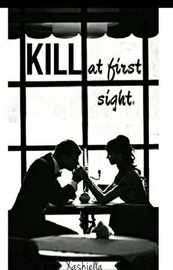 KILL At First Sight