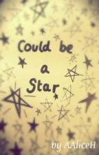 Could be a Star by AAliceH