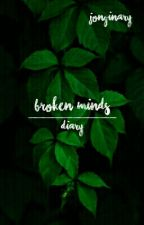 • Broken Minds • [Memories. Thoughts. Moments.] by sugafly