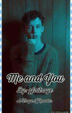 Me and You (Troye x Reader) by gfnitroye