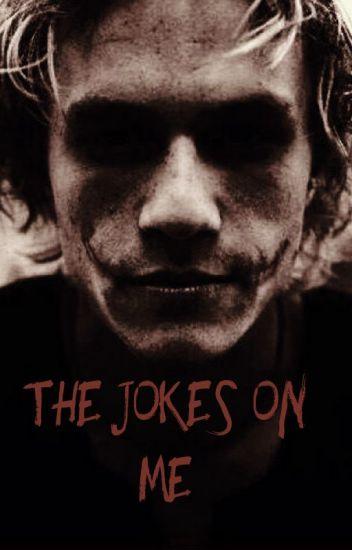 The Jokes on Me- A Joker Story