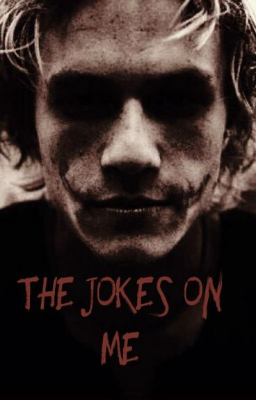 The Jokes on Me- A Joker Story