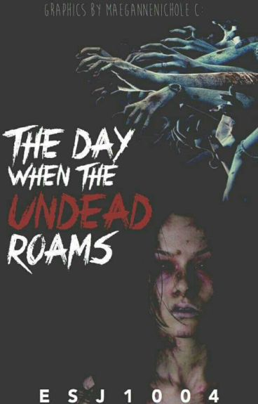 The day when the undead roams