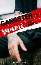 Gangster Itu Suami Aku [SMBNG] by nida_ayun13
