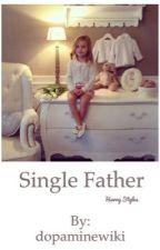 Single Father|Harry Styles by dopaminewiki