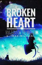 [Broken Heart] - Hugots For The Broken by _ImaximillianI_