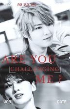 Are You Challenging Me ? [EunHae] by iixeun